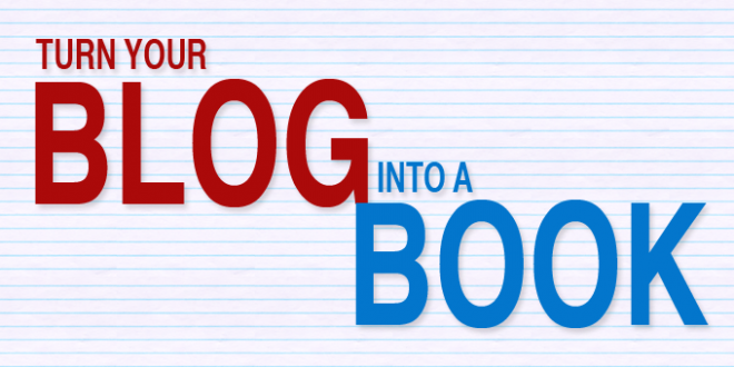 How to Turn Your Blog Into An E-Book