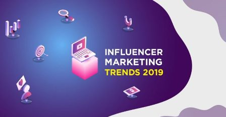 10 Best Influencer Marketing Trends to Consider in 2019