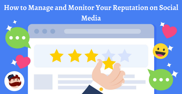 How to Manage and Monitor Your Reputation on Social Media